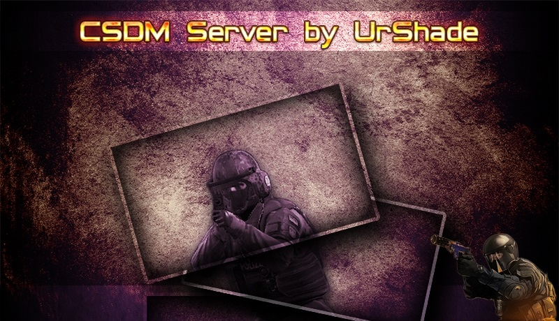 CSDM Server by UrShade