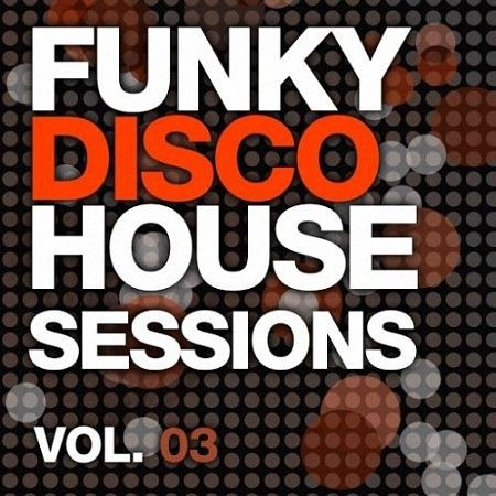 VA - Funky Disco House Essentials Vol 3 (2014)