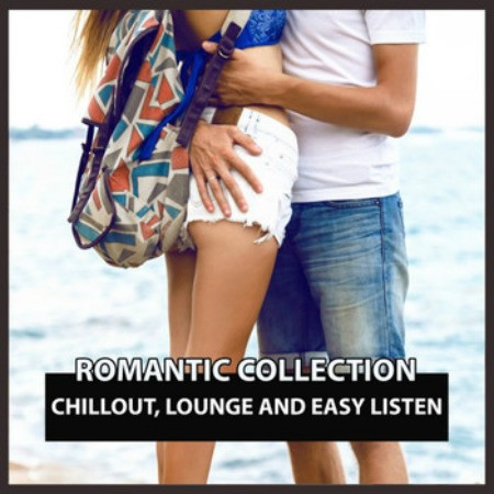Romantic Collection Chillout, lounge and Easy Listen (2016)