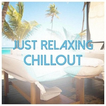 VA - Just Relaxing Chillout (2014)